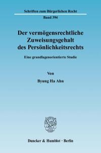 Cover Der vermögensrechtliche Zuweisungsgehalt des Persönlichkeitsrechts