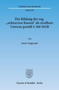 Cover Die Bildung der sog. »schwarzen Kassen« als strafbare Untreue gemäß § 266 StGB
