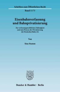 Cover Eisenbahnverfassung und Bahnprivatisierung