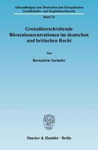 Cover Grenzüberschreitende Börsenkonzentrationen im deutschen und britischen Recht