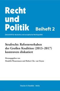 Cover Strafrecht: Reformvorhaben der Großen Koalition (2013–2017) kontrovers diskutiert