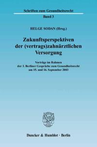 Cover Zukunftsperspektiven der (vertrags)zahnärztlichen Versorgung