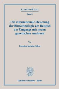Cover Die internationale Steuerung der Biotechnologie am Beispiel des Umgangs mit neuen genetischen Analysen