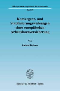 Cover Konvergenz- und Stabilisierungswirkungen einer europäischen Arbeitslosenversicherung