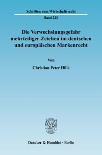 Cover Die Verwechslungsgefahr mehrteiliger Zeichen im deutschen und europäischen Markenrecht