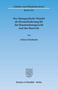 Cover Der demografische Wandel als Herausforderung für das Raumordnungsrecht und das Baurecht
