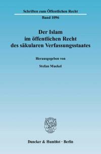 Cover Der Islam im öffentlichen Recht des säkularen Verfassungsstaates