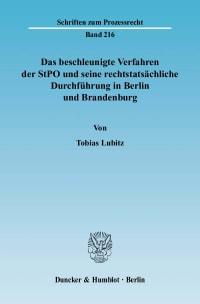 Cover Das beschleunigte Verfahren der StPO und seine rechtstatsächliche Durchführung in Berlin und Brandenburg