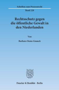 Cover Rechtsschutz gegen die öffentliche Gewalt in den Niederlanden
