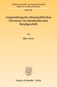 Cover Ausgestaltung der absatzpolitischen Parameter im islamkonformen Retailgeschäft