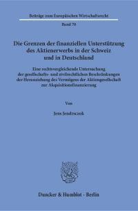 Cover Die Grenzen der finanziellen Unterstützung des Aktienerwerbs in der Schweiz und in Deutschland