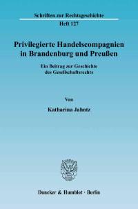 Cover Privilegierte Handelscompagnien in Brandenburg und Preußen