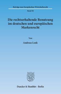 Cover Die rechtserhaltende Benutzung im deutschen und europäischen Markenrecht