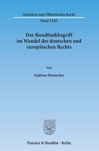 Cover Der Rundfunkbegriff im Wandel des deutschen und europäischen Rechts