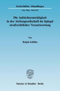 Cover Die Aufsichtsratstätigkeit in der Aktiengesellschaft im Spiegel strafrechtlicher Verantwortung