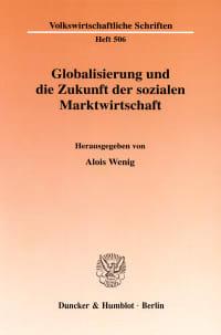 Cover Globalisierung und die Zukunft der sozialen Marktwirtschaft
