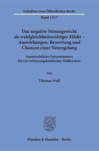 Cover Das negative Stimmgewicht als wahlgleichheitswidriger Effekt – Auswirkungen, Bewertung und Chancen einer Neuregelung