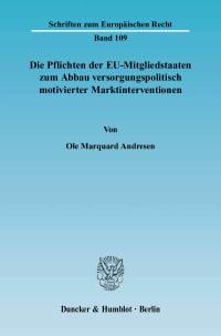 Cover Die Pflichten der EU-Mitgliedstaaten zum Abbau versorgungspolitisch motivierter Marktinterventionen
