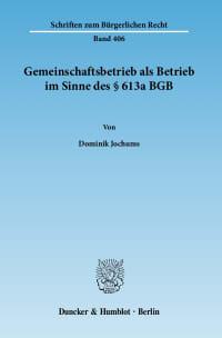 Cover Gemeinschaftsbetrieb als Betrieb im Sinne des § 613a BGB