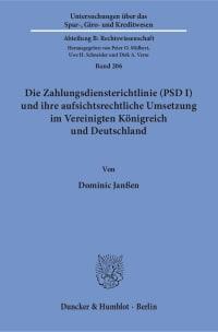 Cover Die Zahlungsdiensterichtlinie (PSD I) und ihre aufsichtsrechtliche Umsetzung im Vereinigten Königreich und Deutschland