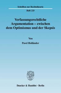 Cover Verfassungsrechtliche Argumentation - zwischen dem Optimismus und der Skepsis