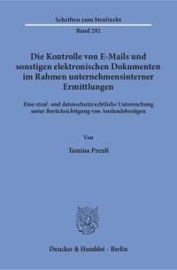 Cover Die Kontrolle von E-Mails und sonstigen elektronischen Dokumenten im Rahmen unternehmensinterner Ermittlungen