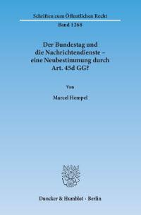 Cover Der Bundestag und die Nachrichtendienste – eine Neubestimmung durch Art. 45d GG?