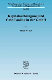 Cover Kapitalaufbringung und Cash Pooling in der GmbH