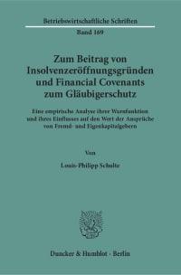 Cover Zum Beitrag von Insolvenzeröffnungsgründen und Financial Covenants zum Gläubigerschutz