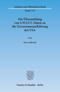 Cover Die Übermittlung von S.W.I.F.T.-Daten an die Terrorismusaufklärung der USA