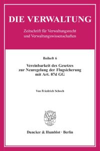 Cover Vereinbarkeit des Gesetzes zur Neuregelung der Flugsicherung mit Art. 87d GG