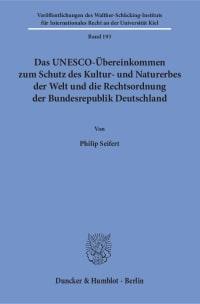 Cover Das UNESCO-Übereinkommen zum Schutz des Kultur- und Naturerbes der Welt und die Rechtsordnung der Bundesrepublik Deutschland