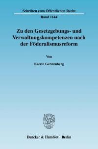 Cover Zu den Gesetzgebungs- und Verwaltungskompetenzen nach der Föderalismusreform