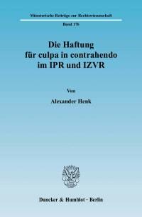 Cover Die Haftung für culpa in contrahendo im IPR und IZVR