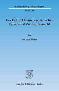 Cover Der Eid im klassischen römischen Privat- und Zivilprozessrecht