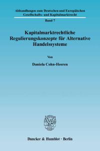 Cover Kapitalmarktrechtliche Regulierungskonzepte für Alternative Handelssysteme