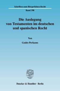 Cover Die Auslegung von Testamenten im deutschen und spanischen Recht