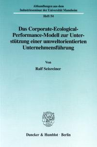 Cover Das Corporate-Ecological-Performance-Modell zur Unterstützung einer umweltorientierten Unternehmensführung