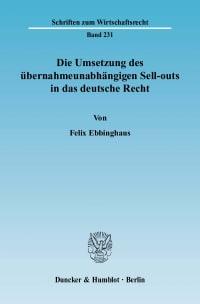 Cover Die Umsetzung des übernahmeunabhängigen Sell-outs in das deutsche Recht