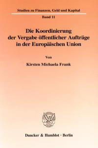 Cover Die Koordinierung der Vergabe öffentlicher Aufträge in der Europäischen Union