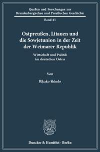 Cover Ostpreußen, Litauen und die Sowjetunion in der Zeit der Weimarer Republik