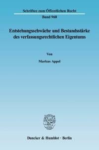 Cover Entstehungsschwäche und Bestandsstärke des verfassungsrechtlichen Eigentums