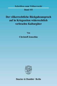 Cover Der völkerrechtliche Rückgabeanspruch auf in Kriegszeiten widerrechtlich verbrachte Kulturgüter