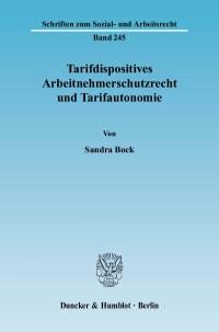 Cover Tarifdispositives Arbeitnehmerschutzrecht und Tarifautonomie