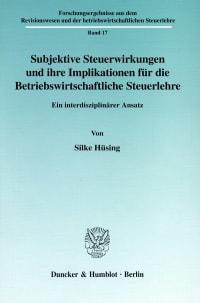 Cover Subjektive Steuerwirkungen und ihre Implikationen für die Betriebswirtschaftliche Steuerlehre