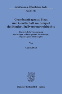 Cover Grundsatzfragen zu Staat und Gesellschaft am Beispiel des Kinder-/Stellvertreterwahlrechts