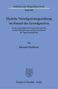 Cover Eheliche Vermögensausgestaltung im Korsett des Grundgesetzes