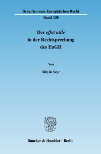 Cover Der effet utile in der Rechtsprechung des Europäischen Gerichtshofs