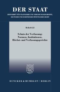 Cover Schutz der Verfassung: Normen, Institutionen, Höchst- und Verfassungsgerichte
