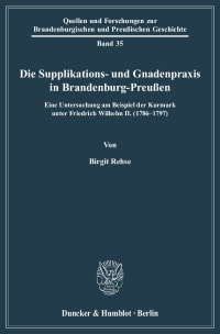 Cover Die Supplikations- und Gnadenpraxis in Brandenburg-Preußen